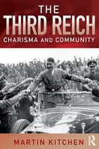 The Third Reich - Charisma and Community ebook by Martin Kitchen