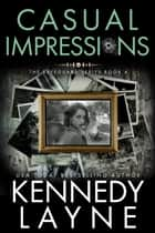 Casual Impressions (The Safeguard Series, Book Four) 電子書籍 Kennedy Layne
