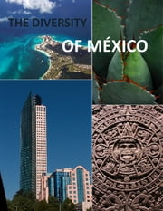 The Diversity of Mexico ebook by James Grant