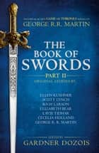 The Book of Swords: Part 2 ebook by Gardner Dozois