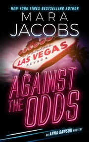 Against The Odds (Anna Dawson Book 1) - Anna Dawson Mystery Series ebook by Mara Jacobs