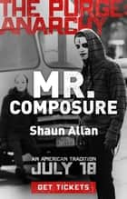 Mr. Composure - The Purge: Anarchy ebook by Shaun Allan