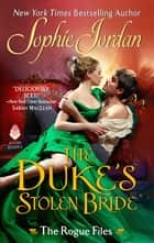 The Duke's Stolen Bride - The Rogue Files ebook by