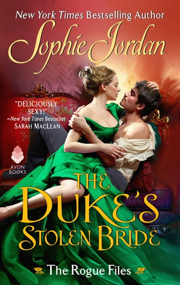 The Duke's Stolen Bride - The Rogue Files ebook by Sophie Jordan
