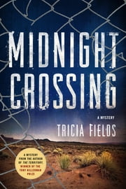 Midnight Crossing - A Mystery ebook by Tricia Fields