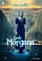 Lady Morgana ebook by Desy Giuffrè