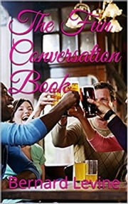 The Fun Conversation Book ebook by Bernard Levine