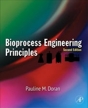 Bioprocess Engineering Principles ebook by Pauline M. Doran