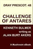 Challenge of Antares ebook by Alan Burt Akers