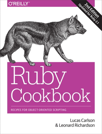 Ruby Cookbook - Recipes for Object-Oriented Scripting ebook by Lucas Carlson,Leonard Richardson