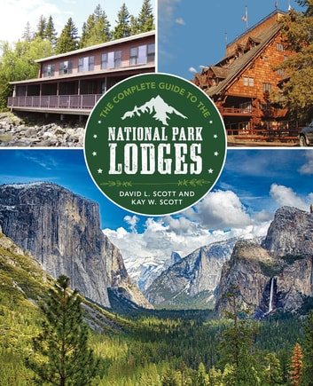 Complete Guide To The National Park Lodges Ebook By David Scott
