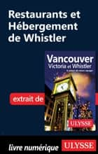Restaurants et Hébergement de Whistler ebook by Collectif Ulysse