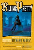 Killing Pretty ebook by Richard Kadrey