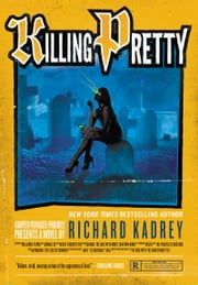 Killing Pretty - A Sandman Slim Novel ebook by Richard Kadrey