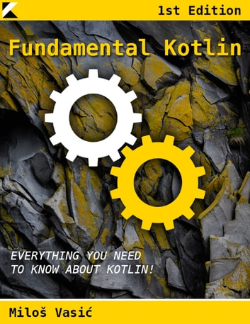 Fundamental Kotlin ebook by Miloš Vasić