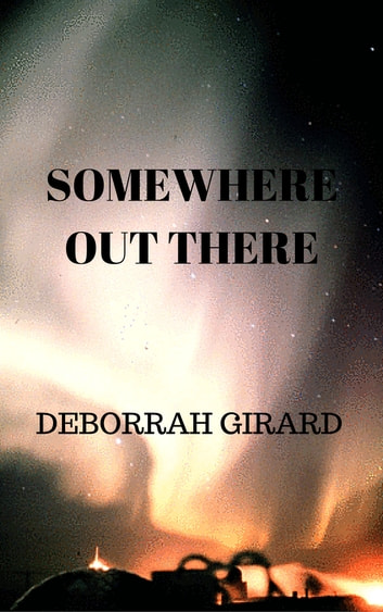 Somewhere Out There ebook by Deborrah Girard