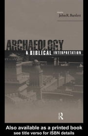 Archaeology & Biblical Interpretation ebook by Bartlett, John R.