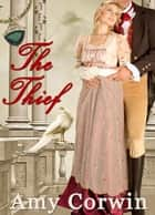 The Thief eBook by Amy Corwin