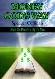 Money God's Way: Rich or Poor It's Up To You