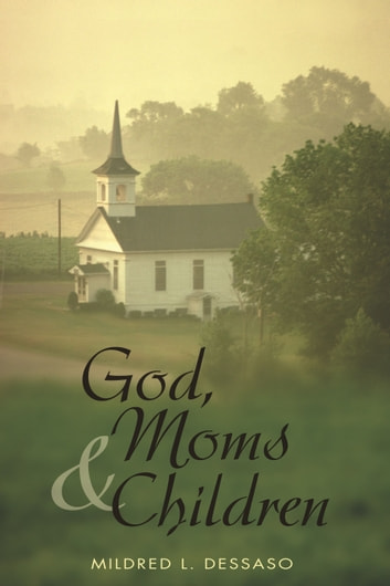 God, Moms and Children ebook by Mildred L. Dessaso