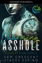 Charming Asshole ebook by Sam Crescent, Stacey Espino