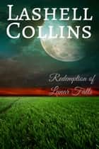 Redemption of Lunar Falls ebook by Lashell Collins