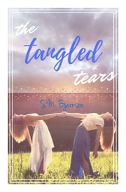 The Tangled Tears ebook by S.M. Bjarnson