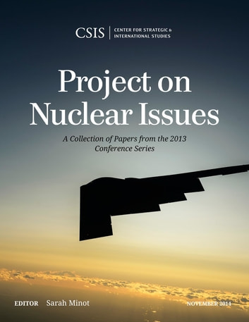Project on Nuclear Issues - A Collection of Papers from the 2013 Conference Series ebook by