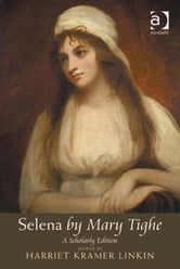 Selena by Mary Tighe - A Scholarly Edition ebook by Dr Harriet Kramer Linkin
