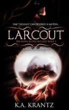 Larcout ebook by K. A. Krantz