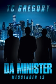 Da Minister - Messenger 13 ebook by TC Gregory