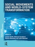 Social Movements and World-System Transformation ebook by Jackie Smith, MICHAEL GOODHART, Patrick Manning,...