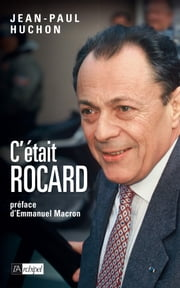 C'était Rocard ebook by Jean-Paul Huchon,Emmanuel Macron