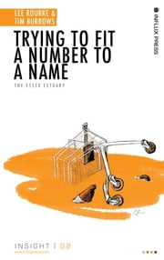 Trying To Fit A Number To A Name - The Essex Estuary ebook by Lee Rourke,Tim Burrows