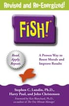 Fish! - A remarkable way to boost morale and improve results ebook by Stephen C. Lundin, Harry Paul, John Christensen