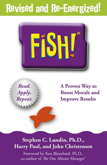 Fish! - A remarkable way to boost morale and improve results ebook by Stephen C. Lundin,Harry Paul,John Christensen
