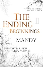 The Ending Beginnings: Mandy (The Ending Series, #0.2) ebook by Lindsey Fairleigh