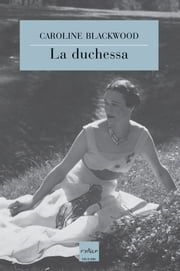 La duchessa eBook by Caroline Blackwood
