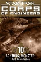 Star Trek - Corps of Engineers 10: Achtung, Monster! ebook by Susanne Picard, Keith R.A. DeCandido