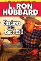 Shadows from Boot Hill ebook by L. Ron Hubbard