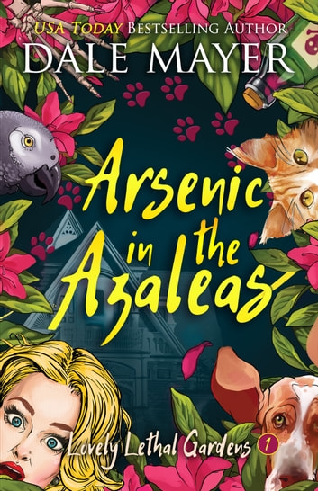 Arsenic in the Azaleas ebook by Dale Mayer