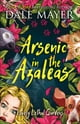 Arsenic in the Azaleas 電子書 by Dale Mayer