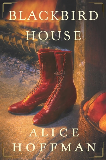 Blackbird House - A Novel ebook by Alice Hoffman