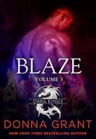 Blaze: Volume 3 - A Dragon Romance ebook by Donna Grant