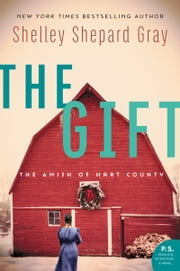 The Gift - The Amish of Hart County ebook by Shelley Shepard Gray
