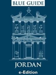 Blue Guide Jordan - Blue Guide Jordan, including Petra, the Dead Sea, Aqaba and Wadi Rum ebook by Sue Rollin,Jane Streetly