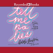 Tell Me No Lies audiobook by Adele Griffin