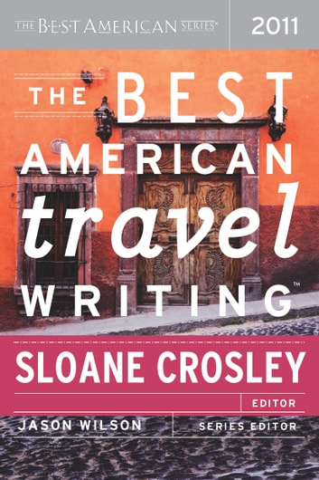 The Best American Travel Writing 2011 - The Best American Series ebook by