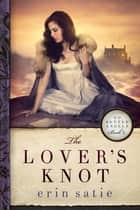 The Lover's Knot ebook by Erin Satie
