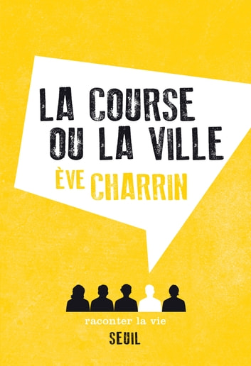 La Course ou la Ville ebook by Eve Charrin